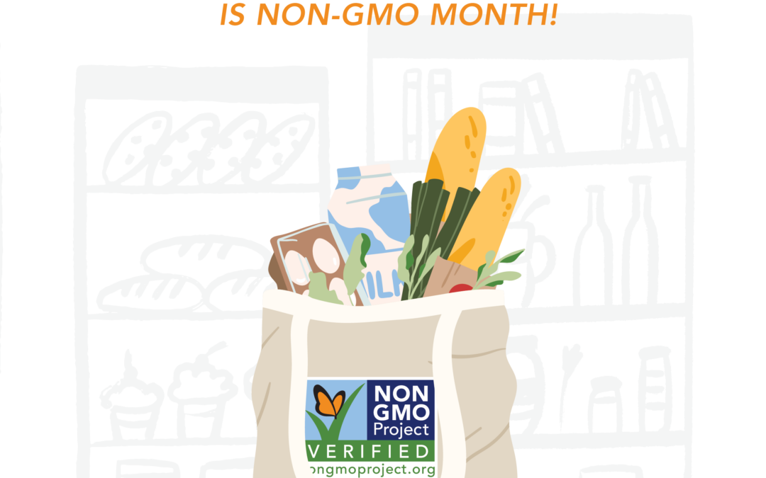 In Celebration of Non-GMO Month: Together We Can Create the Future We Want